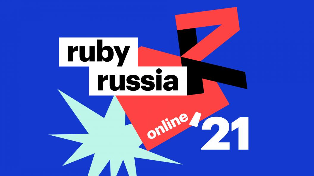 RubyRussia 2021 online: Yukihiro Matsumoto, 4K quality, and round tables
